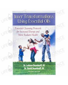 Inner Transformations Using Essential Oils 2nd Edition - Dr. LeAnne Deardeuff, DC and Dr. David Deardeuff, DC